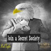Join a Secret Society by Paul Taylor