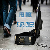 Free Music Starts Careers by Paul Taylor