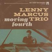 Moving Fourth de The Lenny Marcus Trio