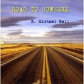 Road to Nowhere de Mike Bell