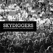 All of Our Dreaming: Live 1988, 2000 & 2012 de Skydiggers