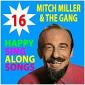 Mitch Miller's 16  Happy Sing Along Songs de Mitch Miller