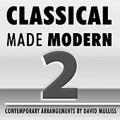 Classical Made Modern 2 by David Mulliss