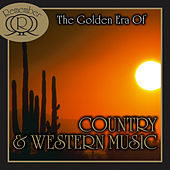 The Golden Era Of Country and Western Music von Various Artists