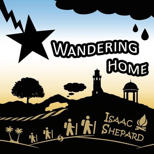 Wandering Home by Isaac Shepard