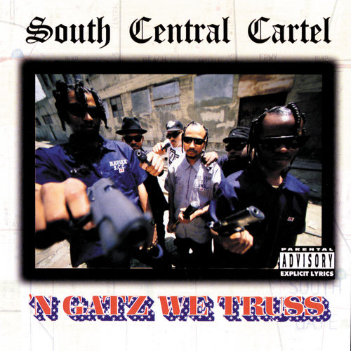 N Gatz We Truss by South Central Cartel