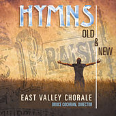 Hymns, Old and New by East Valley Chorale