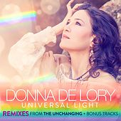 Universal Light Remixes (From the Unchanging) [Bonus Track Edition] by Donna De Lory