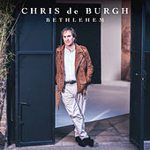Bethlehem von Chris De Burgh