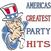 Americas Greatest Party Hits by Various Artists