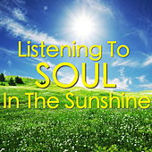 Listening To Soul In The Sunshine by Various Artists