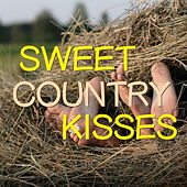 Sweet Country Kisses by Various Artists
