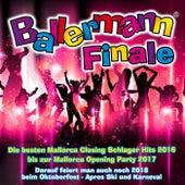 Ballermann Finale - Die besten Mallorca Closing Schlager Hits 2016 bis zur Mallorca Opening Party 2017 (Darauf feiert man auch noch 2018 beim Oktoberfest - Apres Ski und Karneval) von Various Artists