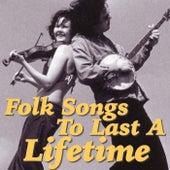 Folk Songs To Last A Lifetime de Various Artists