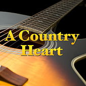 A Country Heart von Various Artists