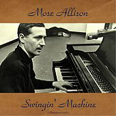 Swingin' Machine (Remastered 2016) de Mose Allison
