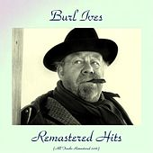 Remastered Hits (All Tracks Remastered 2016) by Burl Ives