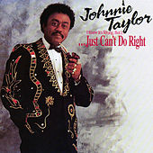I Know It's Wrong, But I...Just Can't Do Right von Johnnie Taylor