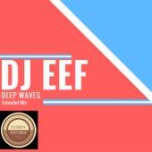 Deep Waves (Extended Mix) de DJ Eef