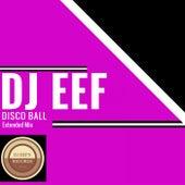 Disco Ball (Extended Mix) de DJ Eef