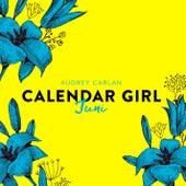 Juni - Calendar Girl 6 (Ungekürzt) von Audrey Carlan