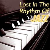 Lost In The Rhythm Of Jazz de Various Artists