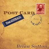 Postcard from Australia by Brian Sutton