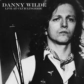 Live at Club Lingerie de Danny Wilde