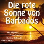 Die rote Sonne von Barbados von Various Artists