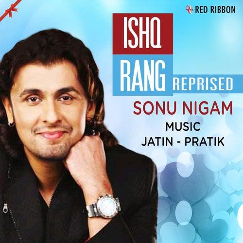 Ishq Rang Reprised by Sonu Nigam