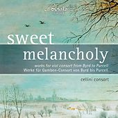 Sweet Melancholy (Works for Viol Consort from Byrd to Purcell) de Cellini Consort