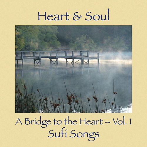 A Bridge to the Heart, Vol. 1: Sufi Songs by He-Art (2)