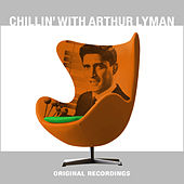 Chillin' with Arthur Lyman von Arthur Lyman