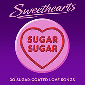 Sugar Sugar  - Sweethearts (30 Sugar Coated Love Songs) von Various Artists