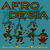 Afro Desia (Captivating Rhythms and Ritual Madness) von Various Artists