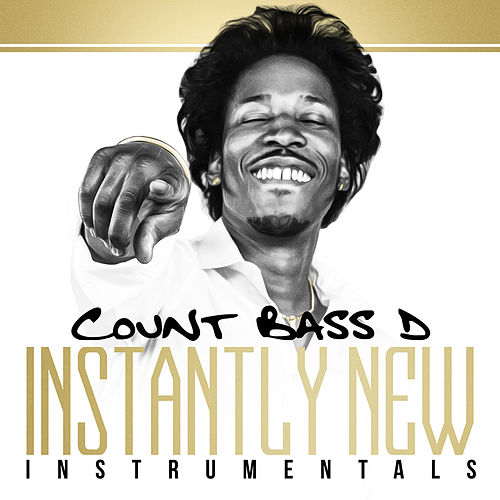 Instantly New (Instrumentals) by Count Bass D