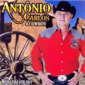 Minha Vida Sem Você (O Cowboy) de Antonio Carlos