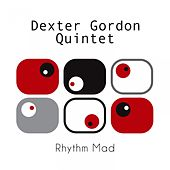 Rhythm Mad von Dexter Gordon