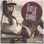 The Girls Want House von Various Artists