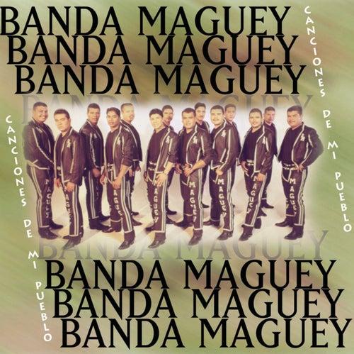 Canciones De Mi Pueblo by Banda Maguey