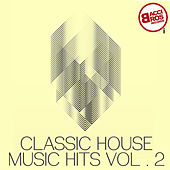 Classic House Music Hits, Vol. 2 by Various Artists