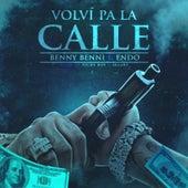 Volvi Pa la Calle (feat. Endo) von Benny Benni