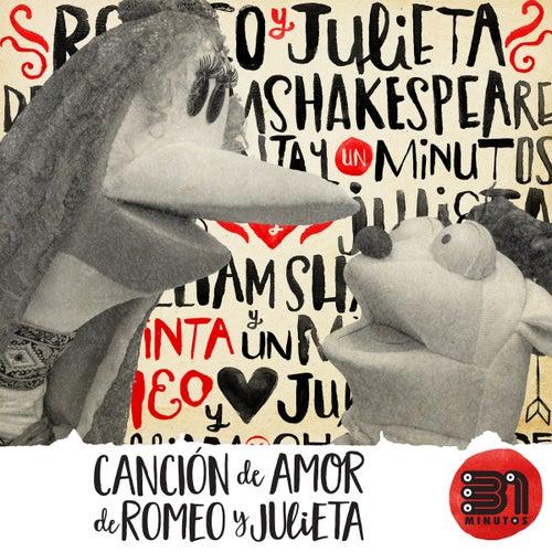 Canción de Amor de Romeo y Julieta de 31 Minutos