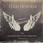 The Slaughterhouse Sessions de Terri Hendrix