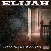 Late Night Writing by Elijah