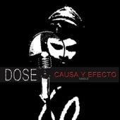 Causa y Efecto by Dose