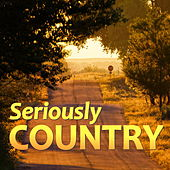 Seriously Country by Various Artists