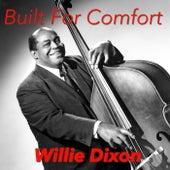 Built For Comfort de Willie Dixon