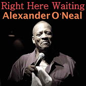 Right Here Waiting by Alexander O'Neal