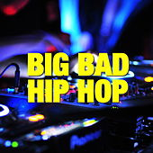 Big Bad Hip Hop de Various Artists